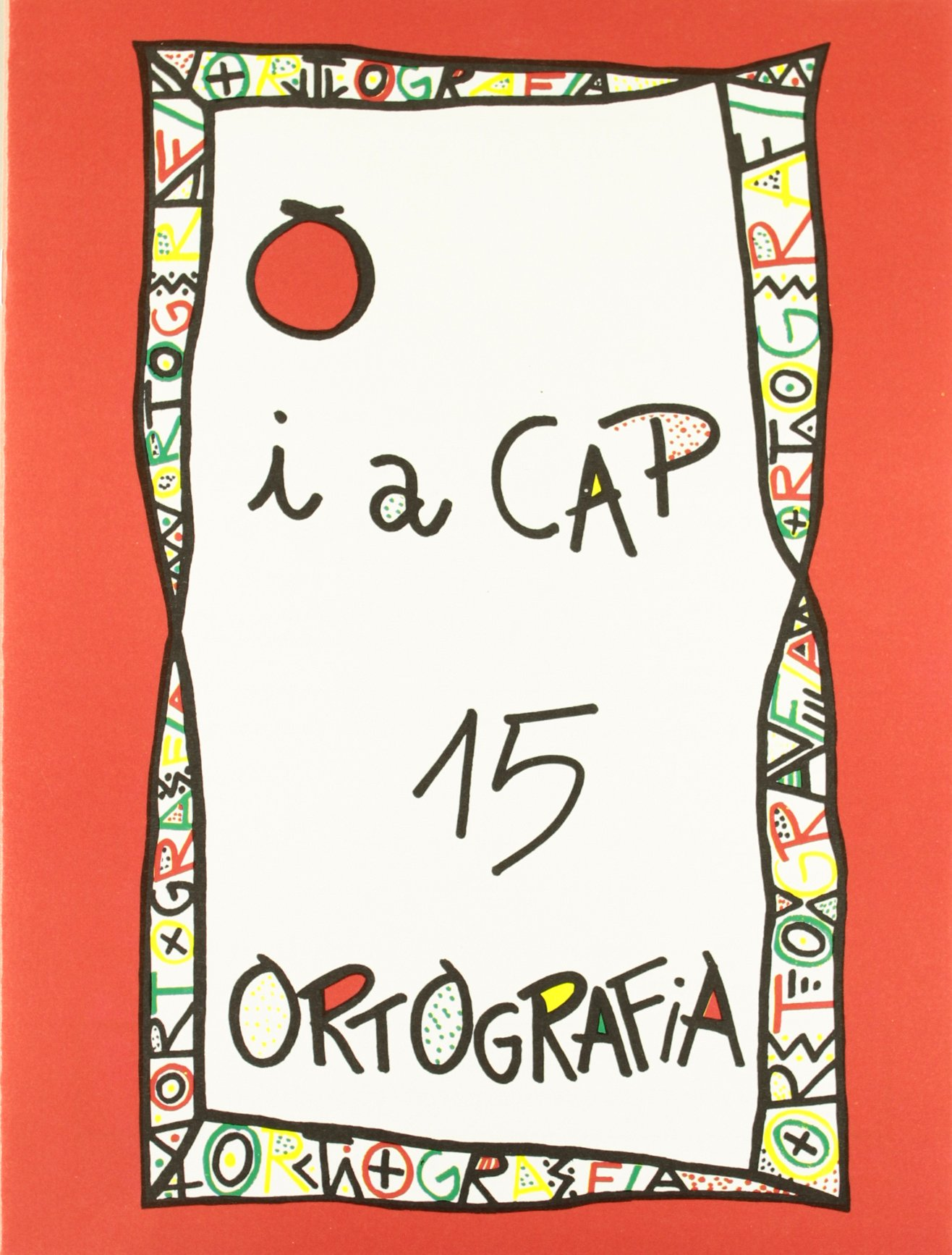 Read Online (CAT).PUNT I A CAP 15.(ORTOGRAFIA S.VERMELLA)(CICLE SUPER.) ebook