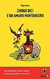 Zinque bici e un amaro Montenegro: una rumizada de Trieste a Cataro (Ciclomaldobrie Vol. 3)
