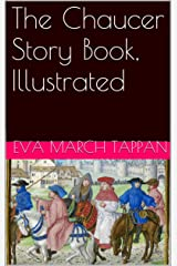 The Chaucer Story Book, Illustrated Kindle Edition