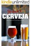Introduçāo a Cerveja pelo Programa de Certificaçāo Cicerone®️
