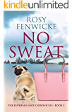 No Sweat: Never Back Down. (The Euphemia Sage Chronicles – Book 2)