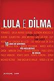 10 anos de governos pós-neoliberais no Brasil: Lula e Dilma