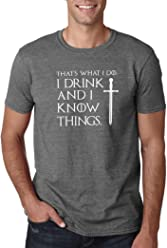 3c55ebb7 Game of Thrones Inspired I Drink and I Know Things Tyrion Quote - GoT Mens  Tshirt