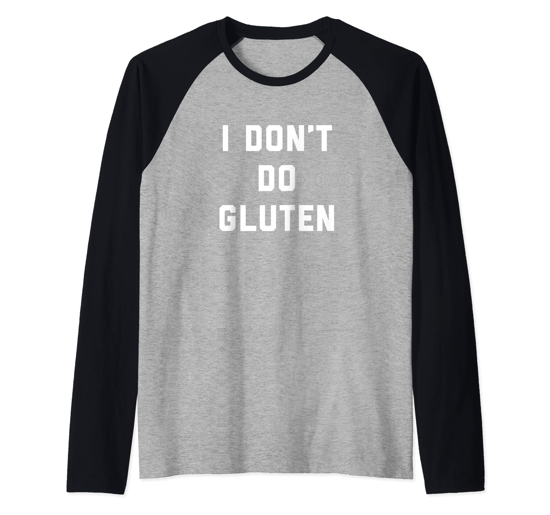 I Don't Do Gluten Funny Gluten Free Diet Gifts Raglan Baseball Tee by Funny and Comical Creative Gift Ideas