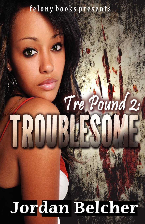 Read Online Tre Pound 2: Troublesome pdf epub