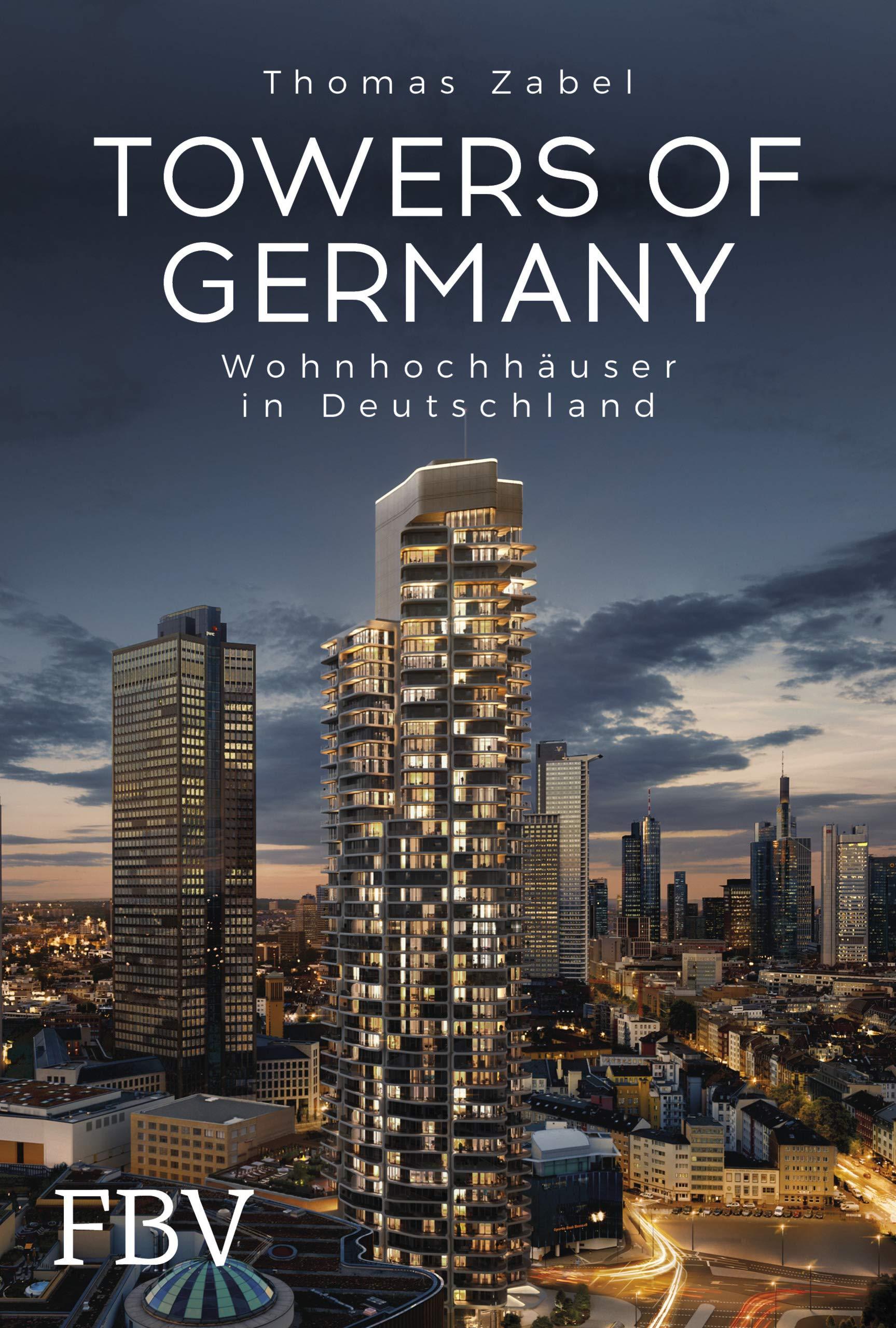 Die besten Bücher für Architekten: Towers of Germany: Wohnhochhäuser in Deutschland