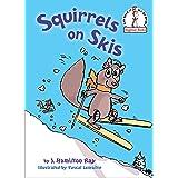 Squirrels on Skis (Beginner Books(R))
