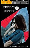 Ribby's Secret: A Psychological Domestic Thriller Novel