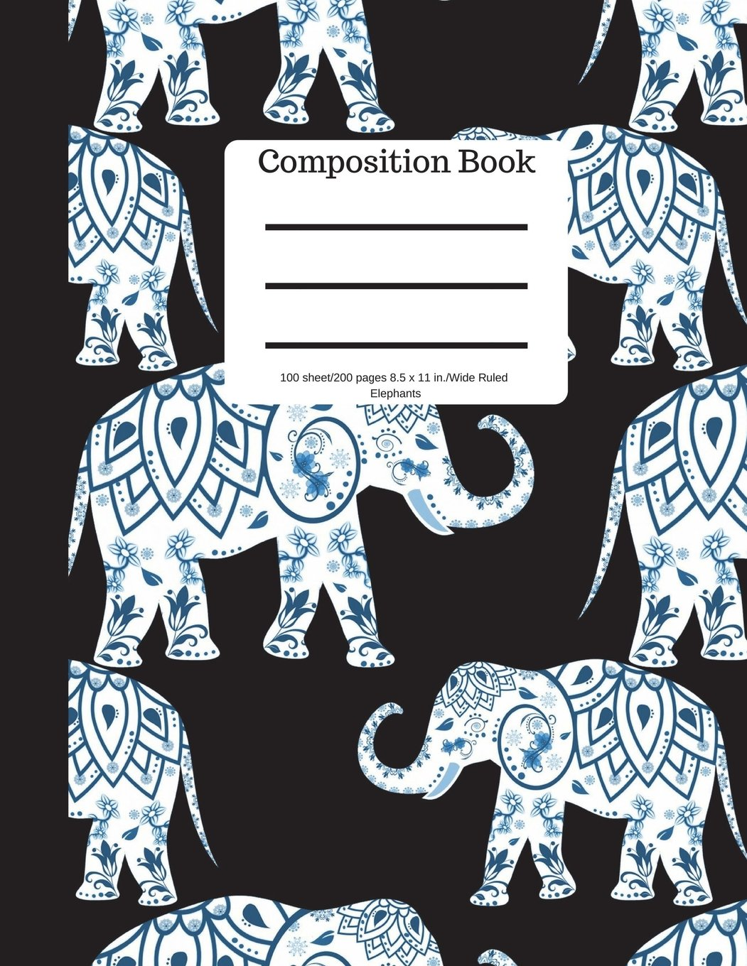 Composition Book 100 sheet/200 pages 8.5 x 11 in.-Wide Ruled-Elephants: Notebook for School Kids  Student Journal  Writing Composition Book  Soft Cover pdf epub