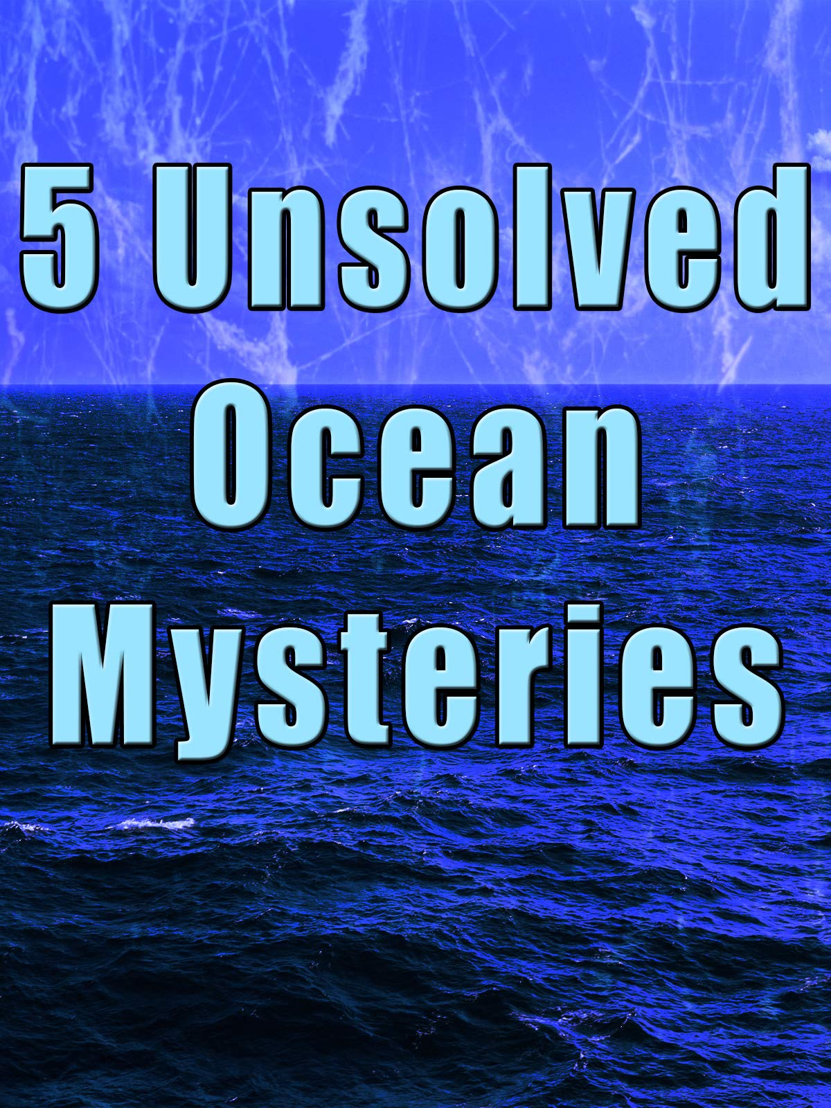 5 Unsolved Ocean Mysteries