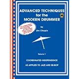 Advanced Techniques For the Modern Drummer: Coordinating Independence as Applied to Jazz and Be-Bop, Book and 2 Cds