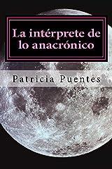 La intérprete de lo anacrónico (Spanish Edition) Kindle Edition