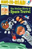 The Stellar Story of Space Travel (History of Fun Stuff)