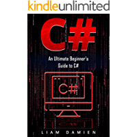 C#: An Ultimate Beginner's Guide to C#
