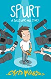 Spurt: A Balls and All Story