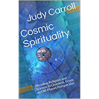 Cosmic Spirituality: Blending Religion and Science In Oneness, From an Off-Planet Perspective (Zeta) (English Edition)