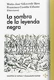 Imperiofobia Y Leyenda Negra Biblioteca de Ensayo / Serie