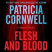 Flesh and Blood: A Scarpetta Novel, Book 22