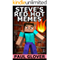 Steve's Red Hot Memes: An Unofficial Minecraft Memes Book (English Edition)