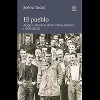 El Pueblo. Auge y declive de la clase obrera británica (1910-2010) (reverso nº 5)