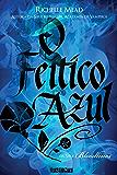 O feitiço azul (Bloodlines Livro 3)