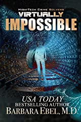 Virtually Impossible (High-Tech Crime Solvers Book 8) Kindle Edition