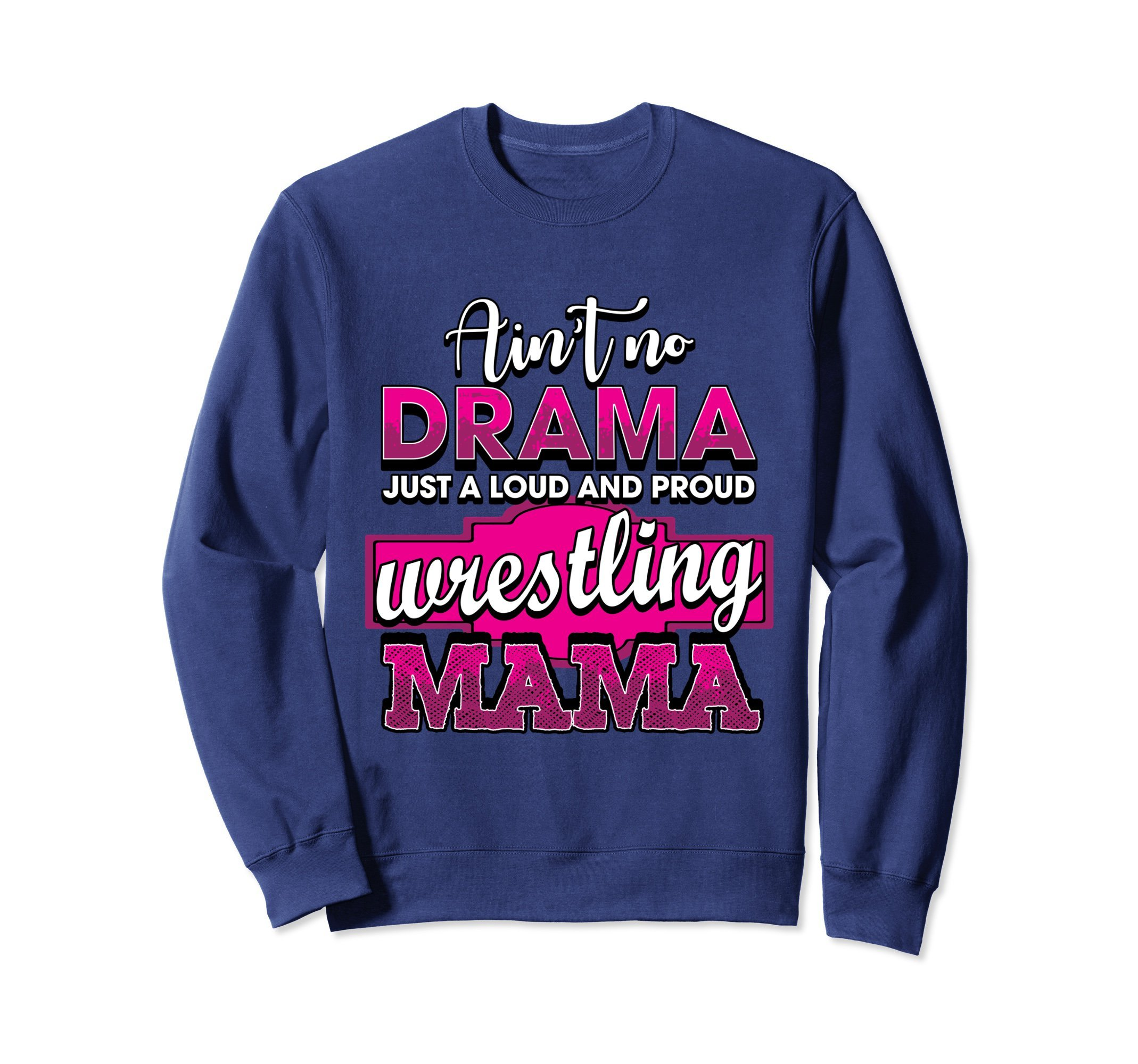 Unisex Wrestling Sweatshirt - Ain't No Drama Wrestling Mama Sweater 2XL Navy