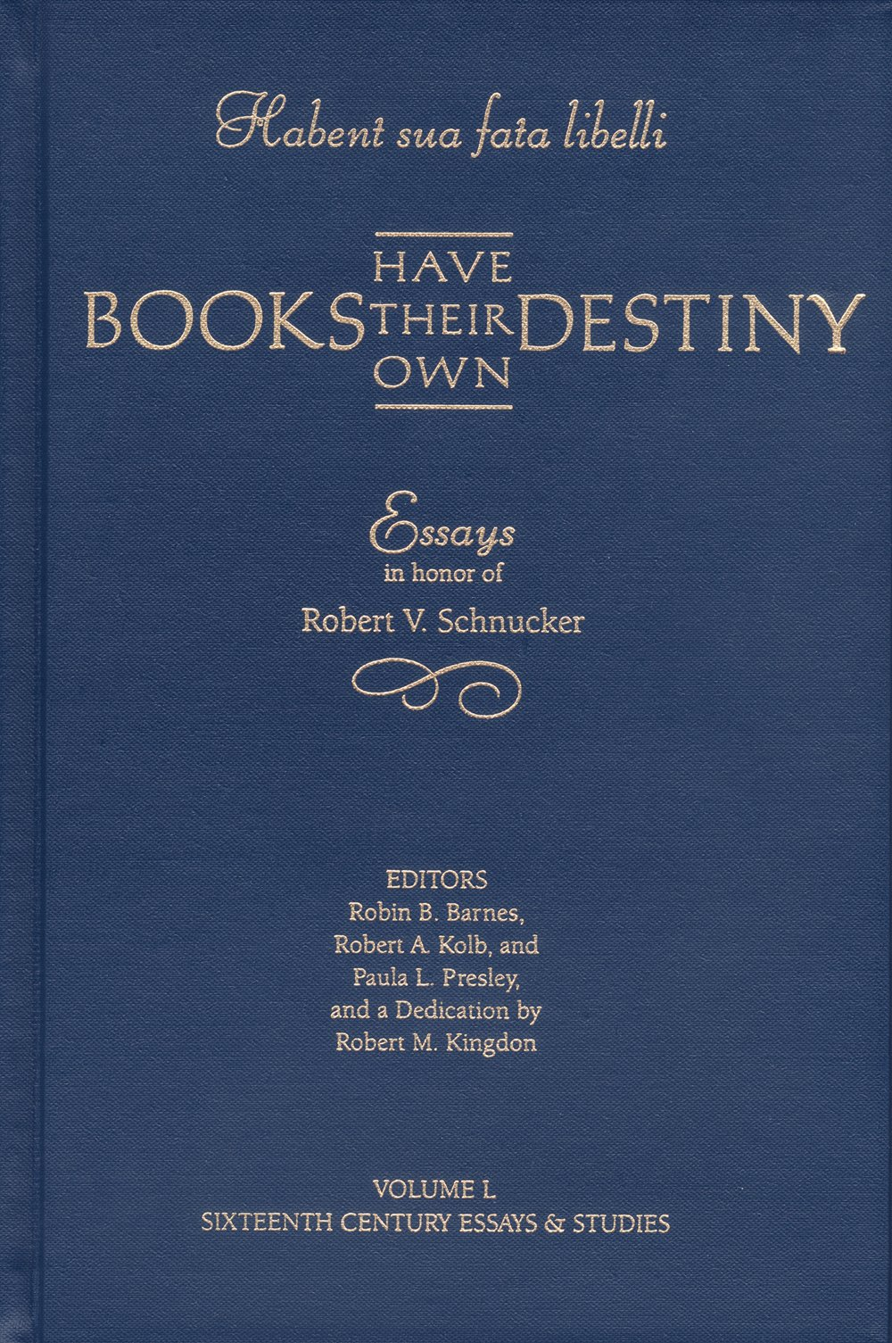 Habent Sua Fata Libelli/Books Have Their Own Destiny: Essays in Honor of Robert V. Schnucker (Sixteenth Century Essays & Studies) by Brand: Truman State University Press