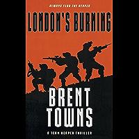 London's Burning: A Team Reaper Thriller