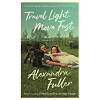Travel Light, Move Fast (English Edition)
