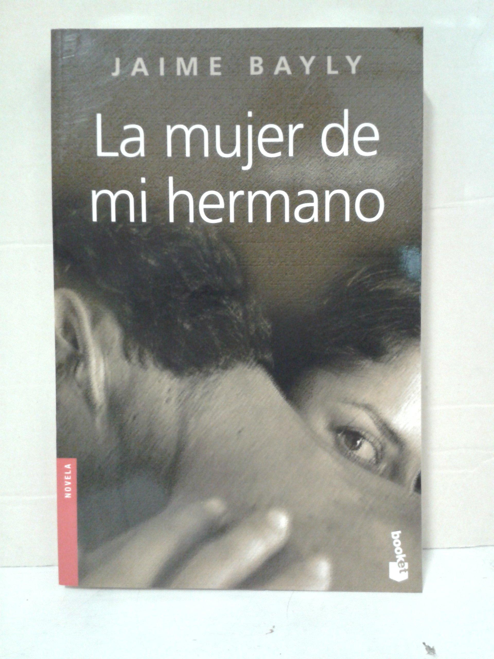 Mujer De Mi Hermano La Jaime Bayly 9788408067405 Amazon Com Books Es escritor, periodista y personalidad de televisión. amazon com