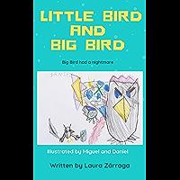 Litle Bird and Big Bird: Big Bird had a nightmare. (English Edition)