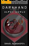 Darkhand (Alpha World Book 7)