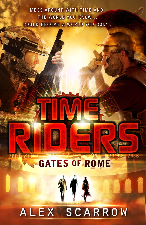 Amazon: Timeriders Gates Of Rome Book 5 (9780141336497): Alex Scarrow:  Books