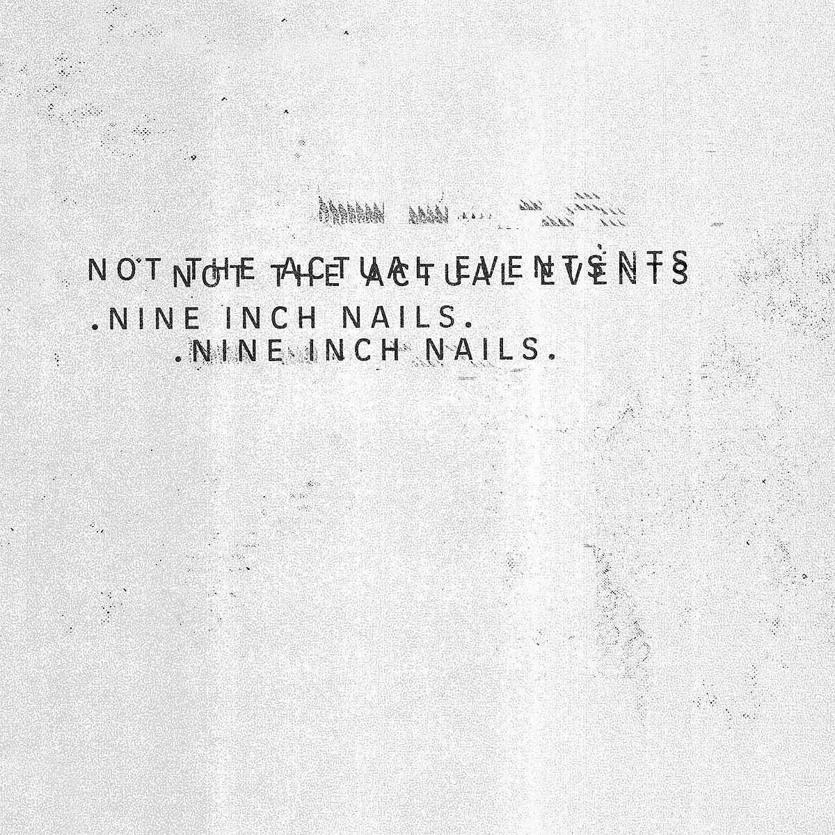 Nine Inch Nails - Not The Actual Events [LP] - Amazon.com Music
