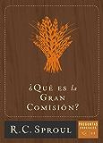 ¿Qué es la Gran Comisión? (Spanish Edition)