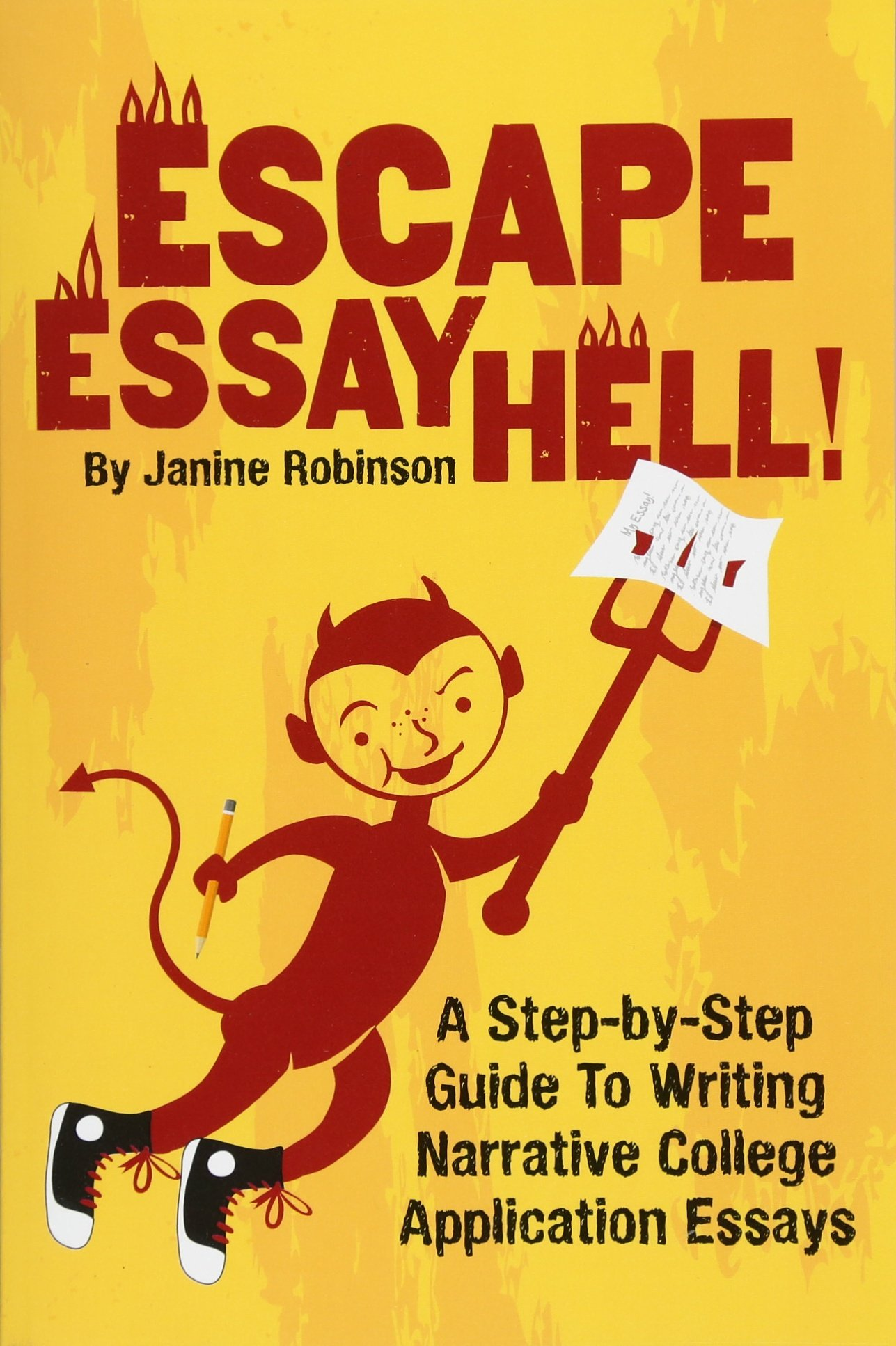 Escape Essay Hell A Stepbystep Guide To Writing Narrative  Escape Essay Hell A Stepbystep Guide To Writing Narrative College  Application Essays Janine W Robinson  Amazoncom Books Essay On Photosynthesis also How To Write Science Essay  Business Plan Writer In Houston