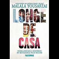 Longe de casa: Minha jornada e histórias de refugiadas pelo mundo