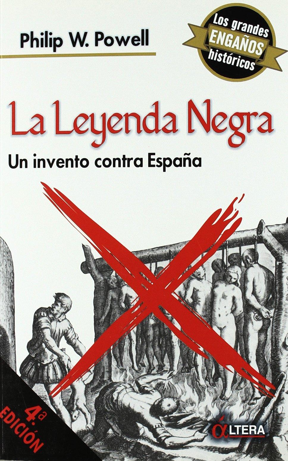 Leyenda Negra, La Un Invento Contra España: Amazon.es: Powell, Philip: Libros