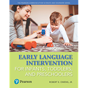 Early Language Intervention for Infants, Toddlers, and Preschoolers (2-downloads) (Pearson Communication Sciences and…