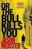 Or the Bull Kills You: (Max Cámara 1)
