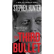 The Third Bullet: A Bob Lee Swagger Novel (Bob Lee Swagger Novels Book 8)