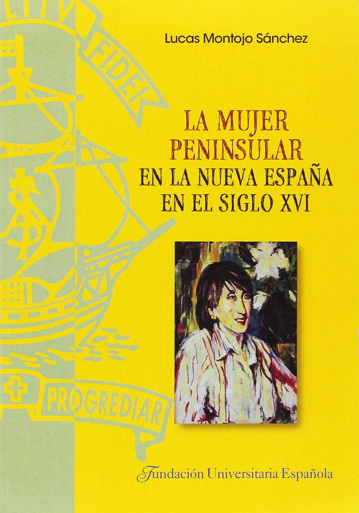 La mujer peninsular en la Nueva España en el siglo XVI TESIS ...