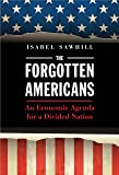 The Forgotten Americans: An Economic Agenda for a