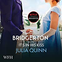 Bridgerton: It's in His Kiss: Bridgertons, Book 7