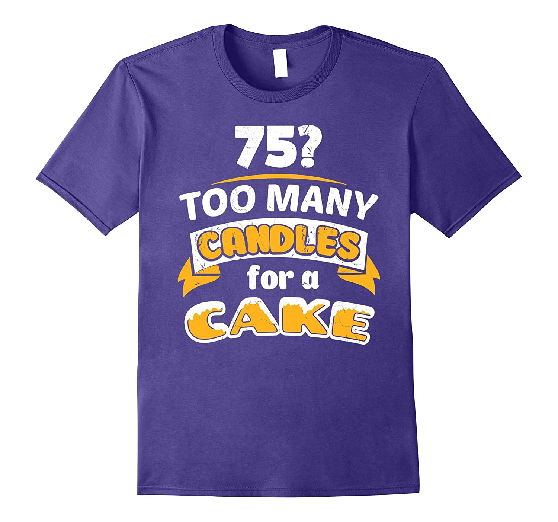 Funny 75th Birthday Gift - 75th Birthday Shirt for Women-PL