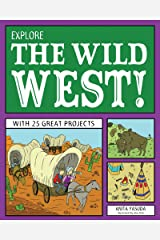 Explore the Wild West!: With 25 Great Projects (Explore Your World) Kindle Edition