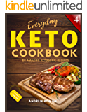 Everyday Keto Cookbook: 60 Amazing Ketogenic Recipes - Completely Delicious Keto Cookbook - Test Ketosis Meal Ideas at…