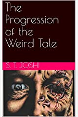 The Progression of the Weird Tale Kindle Edition