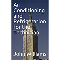 Air Conditioning and Refrigeration for the Technician